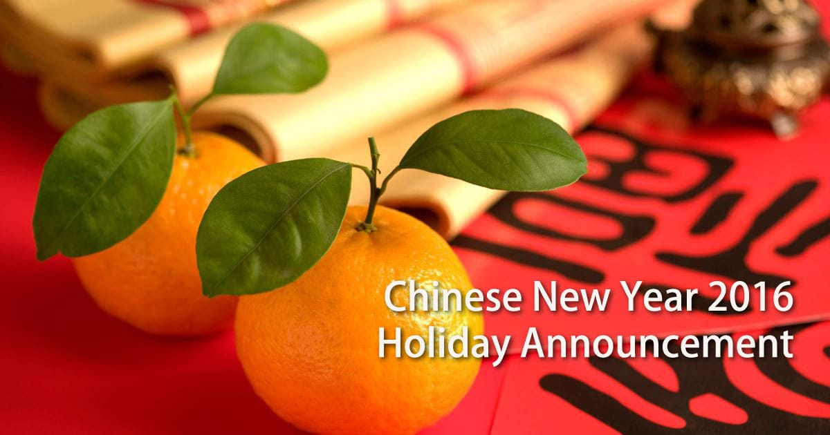 Chinese New Year 2016 Holiday Announcement